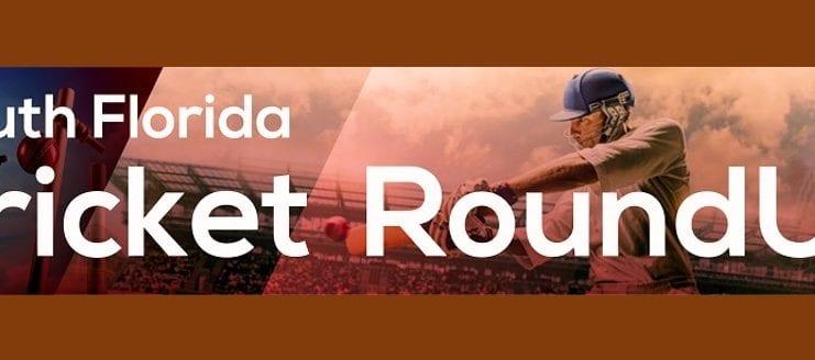 South Florida Cricket Roundup